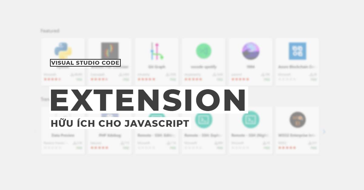 11 Extension hữu ích cho Javascript trên Visual Studio Code