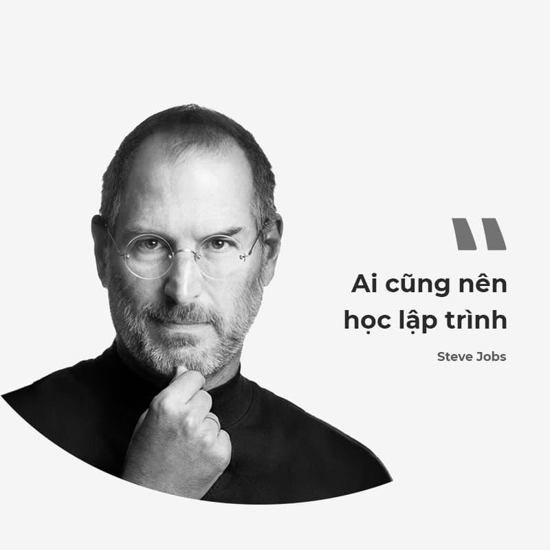 Steve Jobs từng nói: Ai cũng nên học lập trình