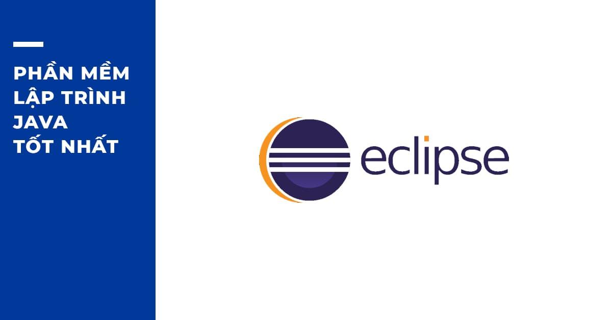Phần mềm Lập trình Java tốt nhất: Eclipse