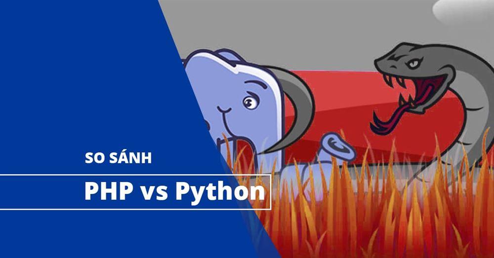 So sánh PHP với Python. Ngôn ngữ lập trình nào tốt hơn?